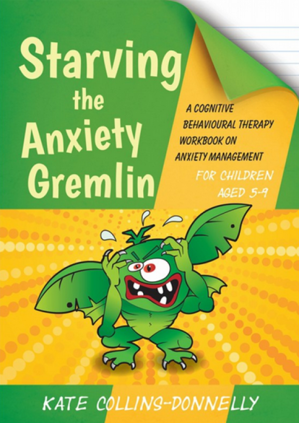 Starving the Anxiety Gremlin CBT (Ages 5-9)