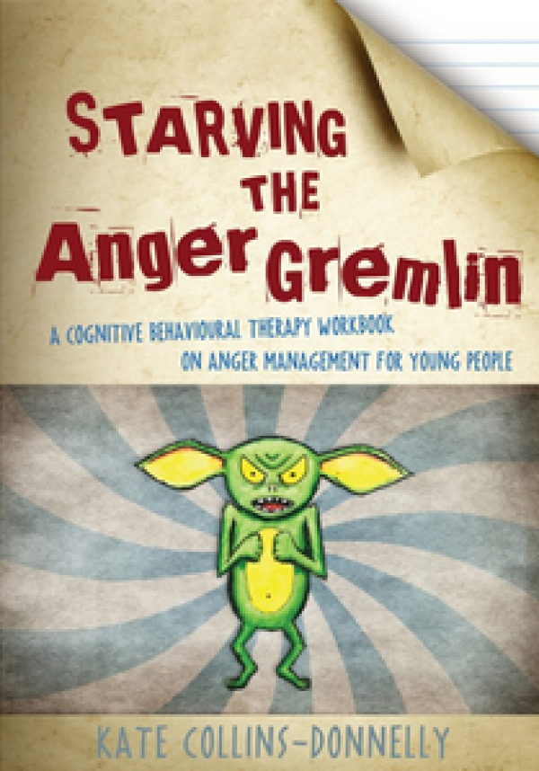 Starving the Anger Gremlin CBT for Young People Ages 10+